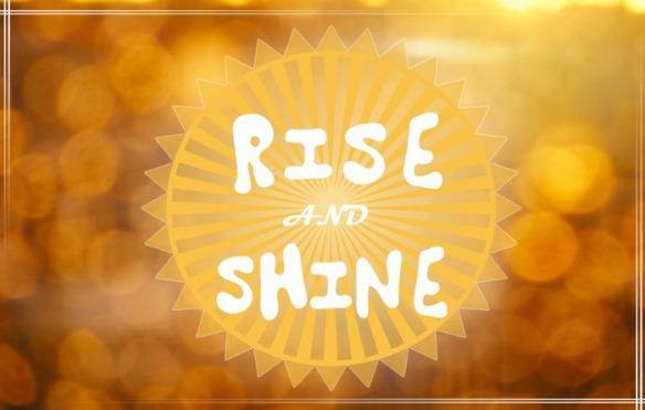 rise-and-shine.jpg